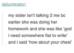 I would laugh until I cried if my sister said this to me.