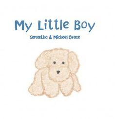 My Little Boy | Grace Kids Books  Available online at Amazon & Barnes & Noble!