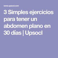 3 Simples ejercicios para tener un abdomen plano en 30 días | Upsocl