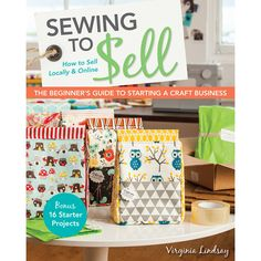 Sew To Sell - Beginners guide to selling things you make.