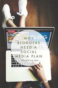 Why Bloggers need a social media plan