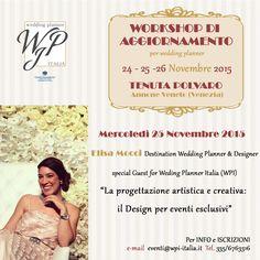 Workshop di aggiornamento per Wedding planner con Elisa Mocci per la creazione di un Design d'evento esclusivo!  Per info eventi@wpi-Italia.it