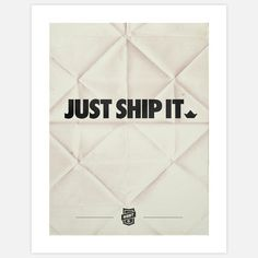 Just Ship It. Some companies live and die by this rule—we like to think we're one of them. Designed by Andrew Powerfor Busy Building Things, this art print says it all with three simple words. Get it done and get it out the door—because if you don't, someone else will do it first.