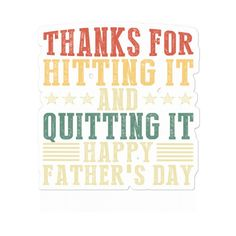 This Thanks for not hitting it and quitting it happy father's day 2020 T Shirt is one of our favorites, it won't be around forever so order yours here today! The graphic is available on a variety of top quality products you are guaranteed to love. It would make a great addition to your wardrobe, or buy it as a gift for your friends and family.. These kiss cut stickers can be cut in any shape you want, while also leaving a wide enough border around your design for smooth peeling.. Happy Fathers Day Friend, Fathers Day Shirts, Kiss, Thankful, Smooth, Shape, Stickers, Friends, How To Make
