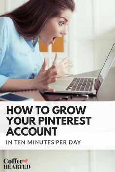 How to Grow Your Pinterest Account in 10 Minutes a Day - Pinterest tips for businesses and blogs! Check them out!