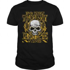 Do Not Touch My Bike - Bikers T-Shirt