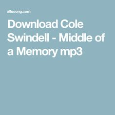 Download Cole Swindell - Middle of a Memory mp3