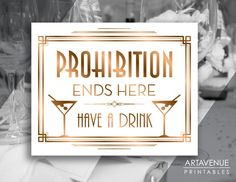 """Gatsby Prohibition Printable Art Gatsby Wedding Art Deco Party Sign - """"Prohibition Ends Here Have A Drink"""" Sign - ADBR1 by ARTAVENUEPRINTS on Etsy"""