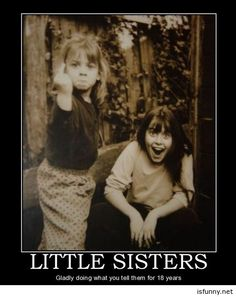 About little sisters demotivational picture poster isfunny.net