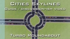 Cities Skylines Guide: Turbo Roundabout