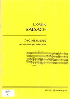 BALSACH, Llorenç. De Caldetes a Moià per a guitarra, percussió i piano. Sabadell: La Mà de Guido, 1995