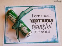 michelle paige: I'm 'Cert'ainly Thankful for You! Employee Appreciation Gifts, Volunteer Appreciation, Employee Gifts, Teacher Appreciation Week, Staff Gifts, Volunteer Gifts, Client Gifts, Gag Gifts, Volunteer Ideas