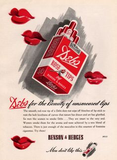 """Debs Rose Tips cigarettes by Benson & Hedges 1940. """"Debs for the beauty of unsmeared lips"""""""