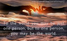 You are the world!
