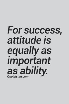 For #success, #attitude is equally as important as ability. #quote