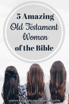 5 Amazing Old Testament Women of the Bible