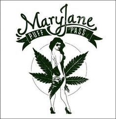 ☮ American Hippie Weed Quotes ~ Mary Jane Puff Pass