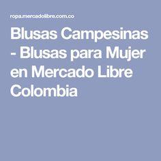 Blusas Campesinas - Blusas para Mujer en Mercado Libre Colombia