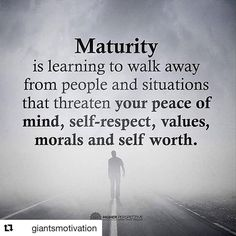 Maturity is learning to walk away from people and situations that threaten your peace of mind, self-respect, values, morals and self worth. Positive Quotes For Life, Motivational Thoughts, Inspirational Thoughts, Motivational Quotes, Life Quotes, Meaningful Quotes, Wisdom Quotes, Inspiring Quotes, Bad Decisions Quotes