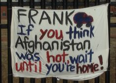 soldier deployment home coming sign at fort carson - go Frank! National Military Appreciation Month, Colorado Springs Real Estate, Soldiers Coming Home, Military Salute, Home Signs, Day, Soldiers Returning Home, House Signs