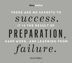 There are no secrets to success, it is the result of preparation, hard work, and learning from failure. #quote #colin #powell