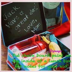 Chalk board paint idea. Lunch box idea. Messages for children