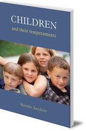 Marieke Anschütz; Translated by Tony Langham and Plym Peters - Children and Their Temperaments
