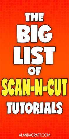 The Big List of Brother ScanNCut Tutorials, How-to Videos, Scan n Cut Projects, Tips & Hints, Scan n Cut Ideas.
