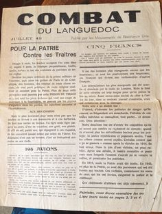 """""""En rouvrant le double fond, je pris un journal de l'époque : Combat du Languedoc, datant de Juillet 1943. J'aperçus cette inscription en haut à droite du journal : « Publiés par les Mouvements de Résistance Unis ». Je commençai à le lire. Il était aussi vieux que fragile et je m'aperçus que le texte était particulièrement explicite."""