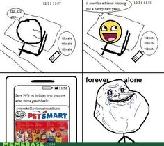 Ahh, #foreveralone hashtag is sah funny.