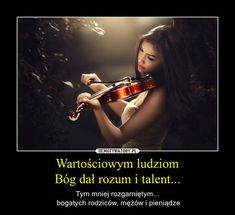 Wartościowym ludziom Bóg dał rozum i talent... Words Quotes, Wise Words, Life Quotes, Sayings, Days For Girls, God Loves You, More Than Words, Motto, Life Is Good