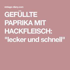 """GEFÜLLTE PAPRIKA MIT HACKFLEISCH: """"lecker und schnell"""""""
