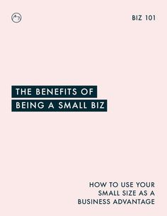 The Benefits of Being a Small Business. In this post I'm sharing 4 tips on how you can use your small size as a business advantage.