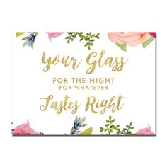 Wedding Sign - Your Glass For the Night - Pretty Floral Gold Glitter - Instant Download Printable - Style 1 - 5x7