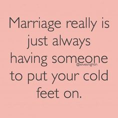 # wedding quotes funny 31 Inspirational Quotes About Marriage - Marriage Humor, Marriage Life, Love And Marriage, Funny Quotes About Marriage, Funny Quotes On Marriage, Relationship Humor Funny, Funny Husband Quotes, Husband Quotes From Wife, Happy Wife Quotes