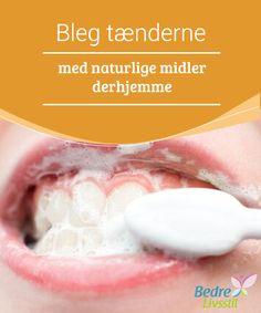 Bleg tænderne med naturlige midler derhjemme Husk at #mundhygiejne er vigtigt! Frugter og #grøntsager med skræl, f.eks. æbler og #gulerødder kan afhjælpe plak og #bakterier.