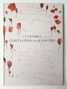 Cy Twombly: Coronation of Sesostris, Gagosian Gallery, New York, 2000 / l'Altissimo /