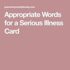 Looking for appropriate words for a serious illness card? The important thing to remember is that you want to send a message of friendship and love. Get Well Messages, Get Well Wishes, Get Well Cards, Greeting Card Sentiments, Les Sentiments, Greeting Cards, Sympathy Messages, Sympathy Cards, Sympathy Notes