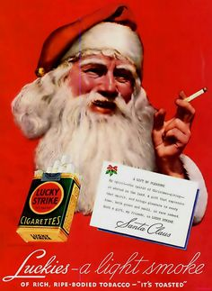 Old Cigarette Ad...Shame on you Smoker Santa. Is this the reason Santa comes down the Chimney?