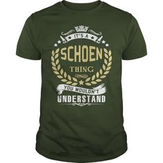 SCHOEN .Its a SCHOEN Thing You Wouldnt Understand - SCHOEN Shirt, SCHOEN Hoodie, SCHOEN Hoodies, SCHOEN Year, SCHOEN Name, SCHOEN Birthday #gift #ideas #Popular #Everything #Videos #Shop #Animals #pets #Architecture #Art #Cars #motorcycles #Celebrities #DIY #crafts #Design #Education #Entertainment #Food #drink #Gardening #Geek #Hair #beauty #Health #fitness #History #Holidays #events #Home decor #Humor #Illustrations #posters #Kids #parenting #Men #Outdoors #Photography #Products #Quotes…