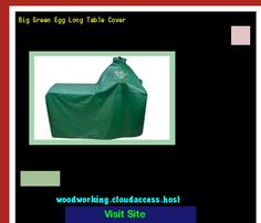 Big Green Egg Long Table Cover 163229   Woodworking Plans And Projects!
