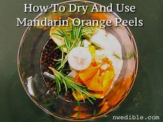 How To Dry And Use Mandarin Orange Peels