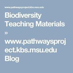 Biodiversity Teaching Materials » www.pathwaysproject.kbs.msu.edu Blog