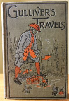 Antique 1915 Gulliver's Travels by Jonathan Swift Illustrated Children's Book Old Books, Vintage Children's Books, Book Cover Design, Book Design, Jonathan Swift, Gulliver's Travels, Tea And Books, Cake Table, Book Binding