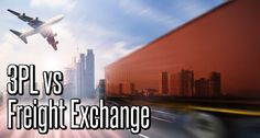 Which to Choose and Why? 3PL or Freight Exchange