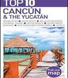 Top 10 Cancun & The Yucatan (Eyewitness Top 10 Travel Guide) PDF