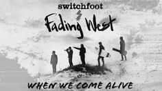 Switchfoot: 'When We Come Alive' Single Review #FDRMXmouth #FDRMXreviews
