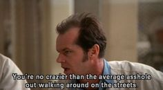 """""""One Flew Over the Cuckoo's Nest"""" I always liked Jack Nicholson, but with this movie I fell in love with him. Terrific piece of art! I couldn't help cry with the ending :("""