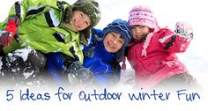 5 Ideas for Outdoor Winter Fun