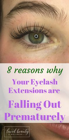 8 reasons why your eyelash extensions may be falling out prematurely. It's time to ask a lash artist!